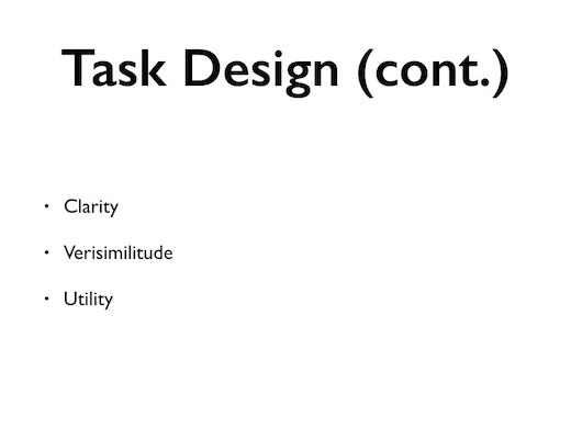 More on task design: clarity, verisimilitude, utility